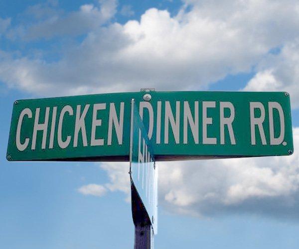 Chicken Dinner Road sign