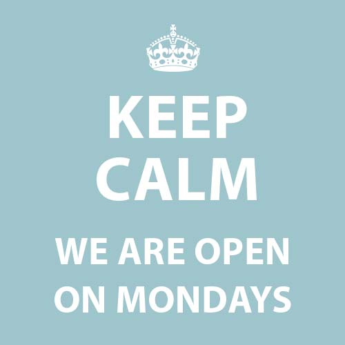 Keep calm, we are open on Mondays